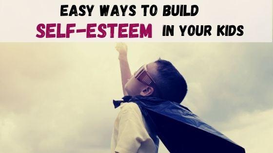 Building self-esteem in kids