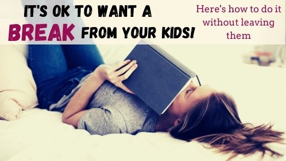 Taking a break from your kids