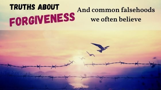 Truths about forgiveness