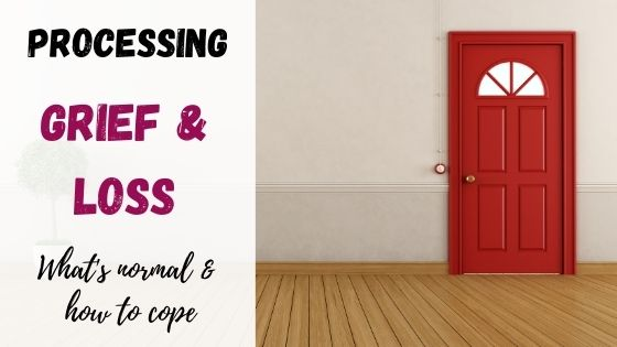Processing grief & loss