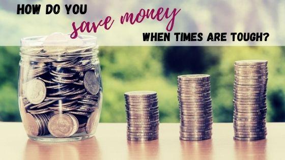 Saving money in tough times