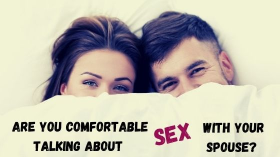 Getting comfortable talking about sex with your spouse